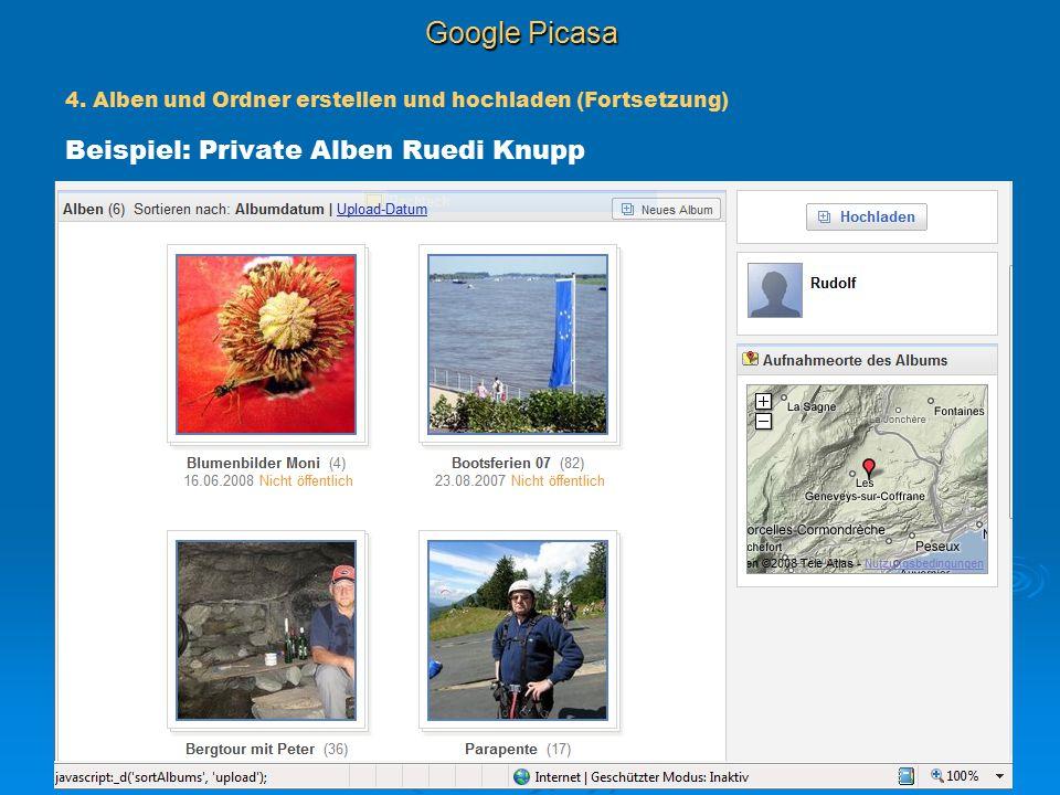 Google Picasa Beispiel: Private Alben Ruedi Knupp 4. Alben und Ordner erstellen und hochladen (Fortsetzung)