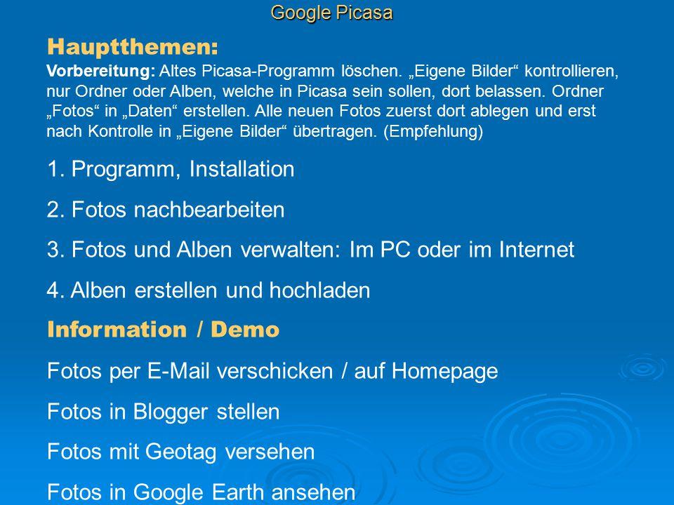 """Google Picasa Hauptthemen: Vorbereitung: Altes Picasa-Programm löschen. """"Eigene Bilder"""" kontrollieren, nur Ordner oder Alben, welche in Picasa sein so"""