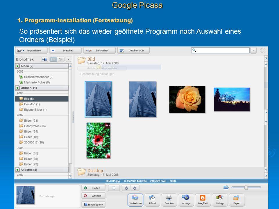 Google Picasa 1. Programm-Installation (Fortsetzung) So präsentiert sich das wieder geöffnete Programm nach Auswahl eines Ordners (Beispiel)