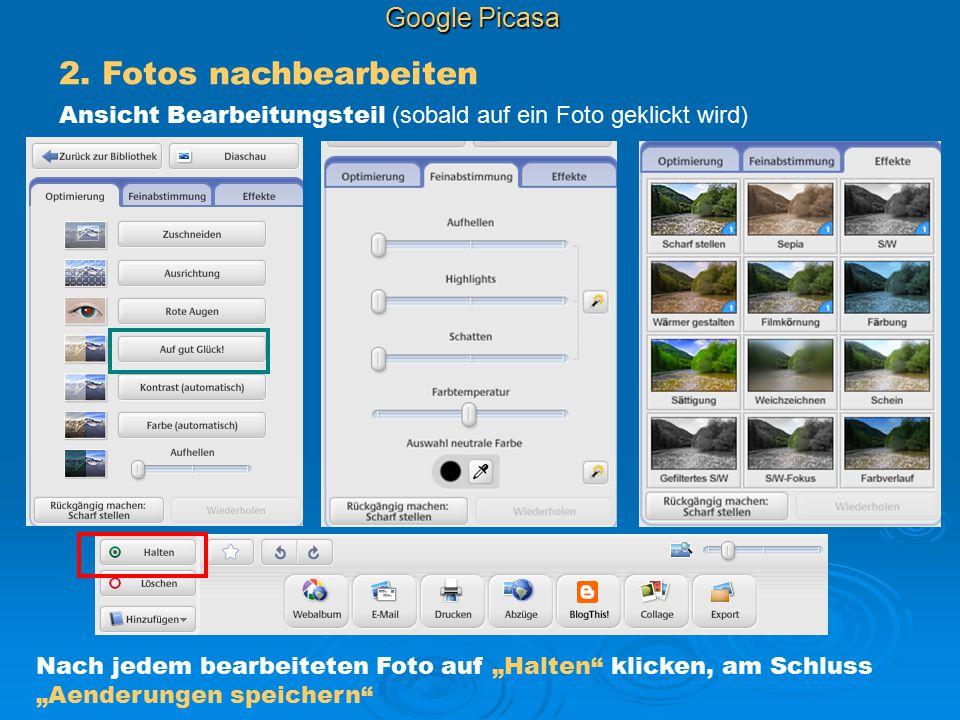 """Google Picasa 2. Fotos nachbearbeiten Ansicht Bearbeitungsteil (sobald auf ein Foto geklickt wird) Nach jedem bearbeiteten Foto auf """"Halten"""" klicken,"""