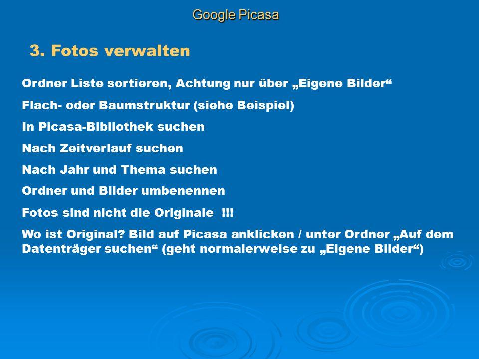 """Google Picasa 3. Fotos verwalten Ordner Liste sortieren, Achtung nur über """"Eigene Bilder"""" Flach- oder Baumstruktur (siehe Beispiel) In Picasa-Biblioth"""