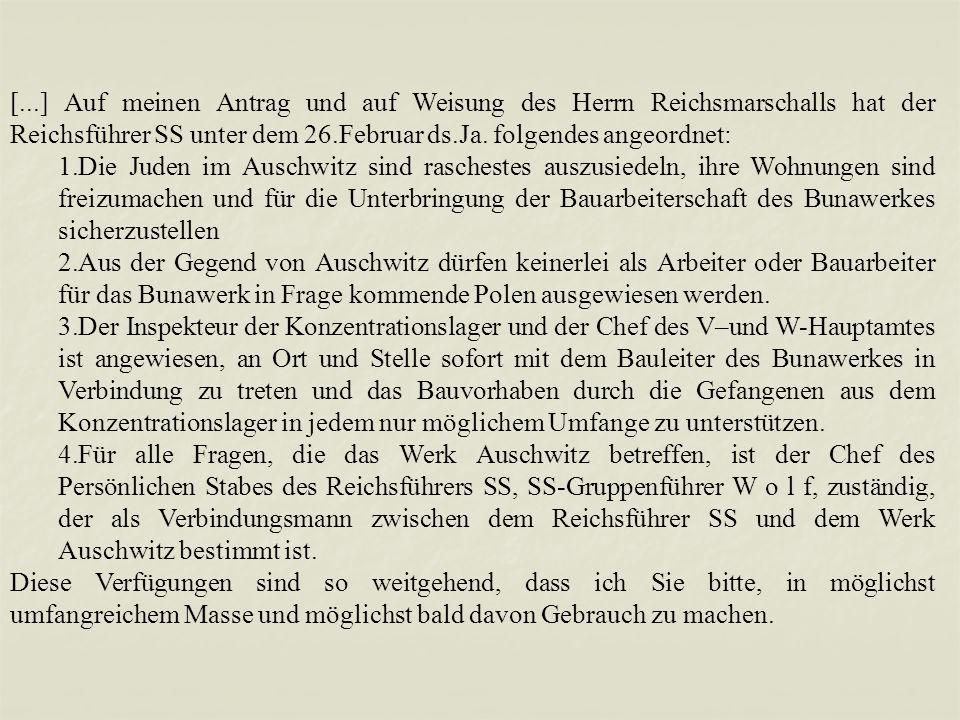 [...] Auf meinen Antrag und auf Weisung des Herrn Reichsmarschalls hat der Reichsführer SS unter dem 26.Februar ds.Ja.