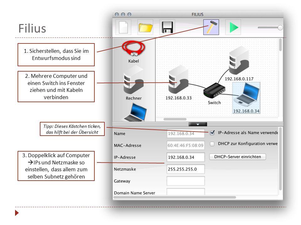 Filius cc 2. Mehrere Computer und einen Switch ins Fenster ziehen und mit Kabeln verbinden 1. Sicherstellen, dass Sie im Entwurfsmodus sind Tipp: Di