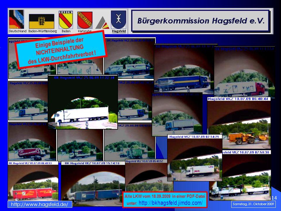 14 Alle LKW vom 18.09.2009 in einer PDF-Datei unter: http://bkhagsfeld.jimdo.com/ http://www.hagsfeld.de/ Samstag, 31.