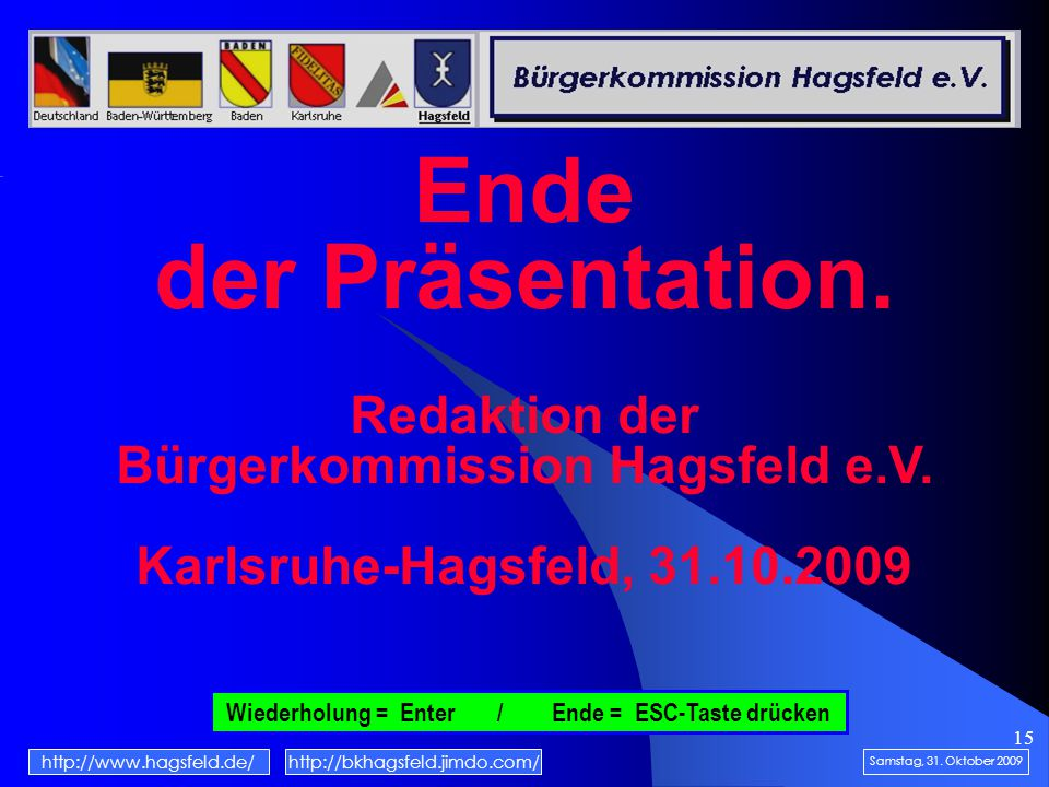 15 Ende der Präsentation. Redaktion der Bürgerkommission Hagsfeld e.V.