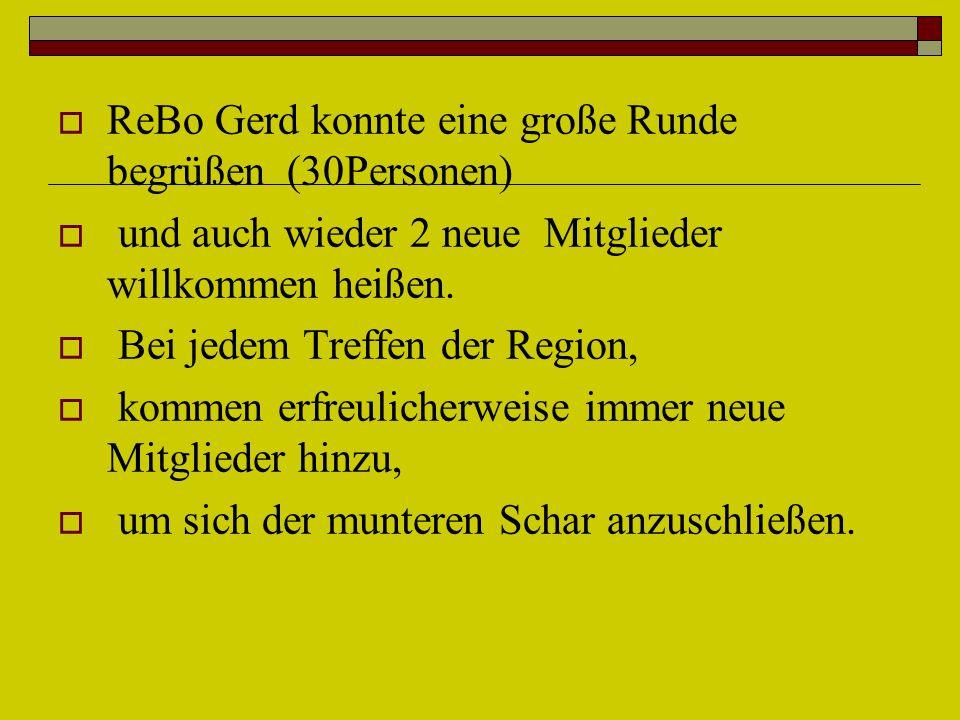  ReBo Gerd konnte eine große Runde begrüßen (30Personen)  und auch wieder 2 neue Mitglieder willkommen heißen.