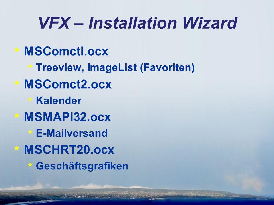 VFX – Installation Wizard * MSComctl.ocx * Treeview, ImageList (Favoriten) * MSComct2.ocx * Kalender * MSMAPI32.ocx * E-Mailversand * MSCHRT20.ocx * Geschäftsgrafiken