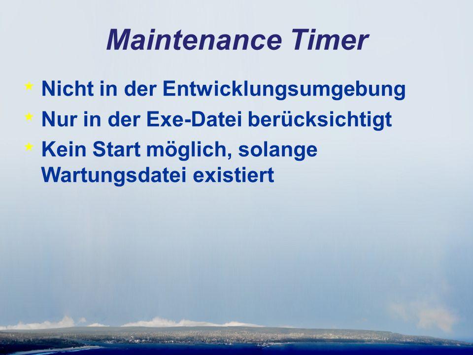 Maintenance Timer * VFX – Application Builder * Maintenance Timer Interval * Prüfung auf Wartungsdatei * Maintenance Timeout * Restzeit für den Benutzer * Maintenance application termination message timeout * Anzeigedauer der Meldung * Name of maintenance file * Wartungsdateiname