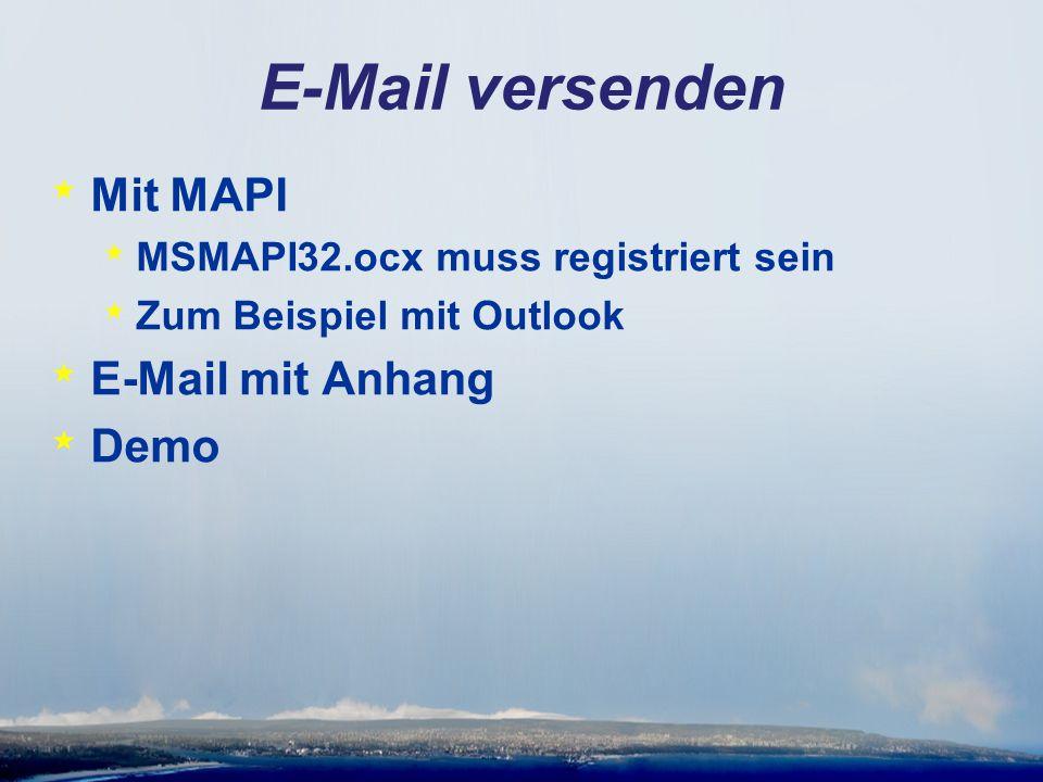 E-Mail versenden * Mit MAPI * MSMAPI32.ocx muss registriert sein * Zum Beispiel mit Outlook * E-Mail mit Anhang * Demo