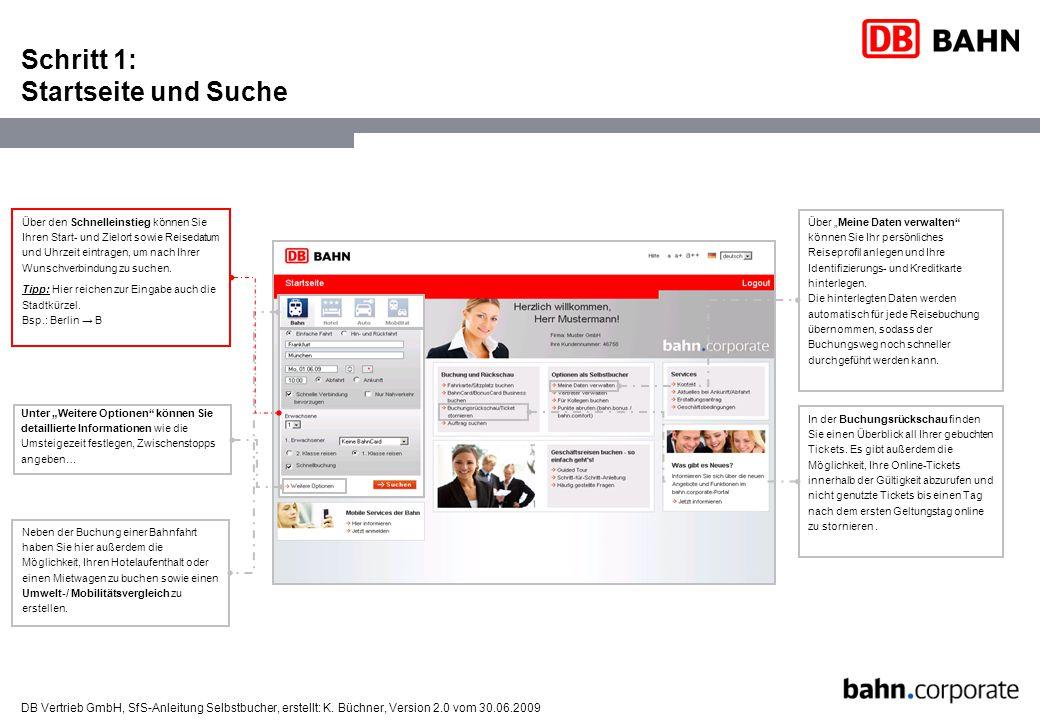 DB Vertrieb GmbH, SfS-Anleitung Selbstbucher, erstellt: K. Büchner, Version 2.0 vom 30.06.2009 Schritt 1: Startseite und Suche Über den Schnelleinstie