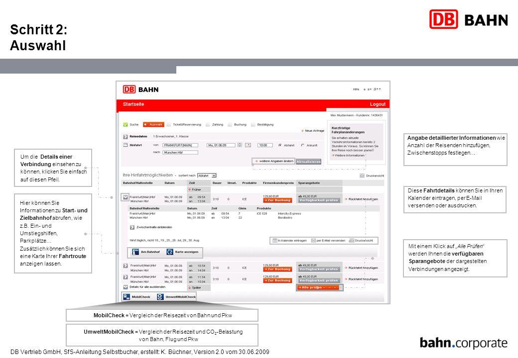 DB Vertrieb GmbH, SfS-Anleitung Selbstbucher, erstellt: K. Büchner, Version 2.0 vom 30.06.2009 Schritt 2: Auswahl MobilCheck = Vergleich der Reisezeit