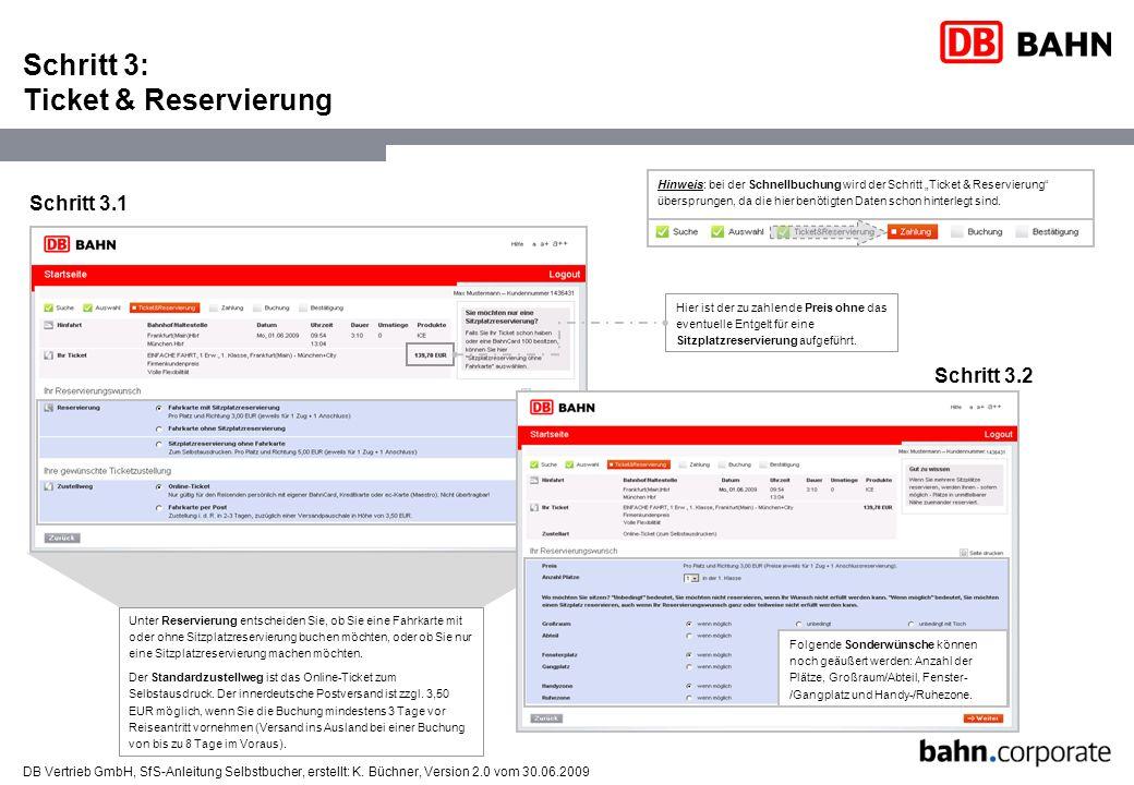 DB Vertrieb GmbH, SfS-Anleitung Selbstbucher, erstellt: K. Büchner, Version 2.0 vom 30.06.2009 Schritt 3: Ticket & Reservierung Schritt 3.1 Schritt 3.