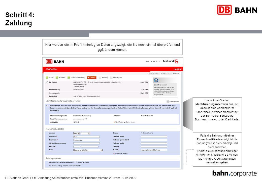 DB Vertrieb GmbH, SfS-Anleitung Selbstbucher, erstellt: K. Büchner, Version 2.0 vom 30.06.2009 Schritt 4: Zahlung Hier wählen Sie den Identifizierungs