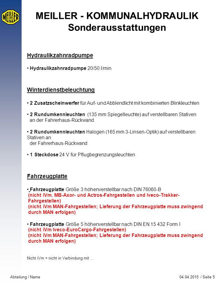 04.04.2015 / Seite 5Abteilung / Name MEILLER - KOMMUNALHYDRAULIK Sonderausstattungen Hydraulikzahnradpumpe Hydraulikzahnradpumpe 20/50 l/min Winterdie