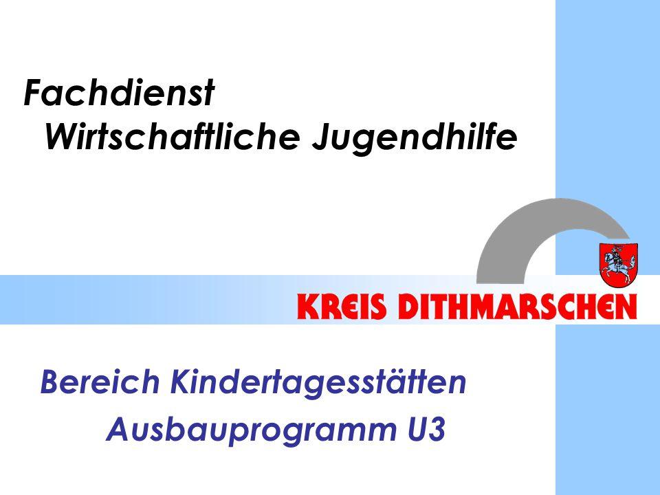 Fachdienst Wirtschaftliche Jugendhilfe Bereich Kindertagesstätten Ausbauprogramm U3