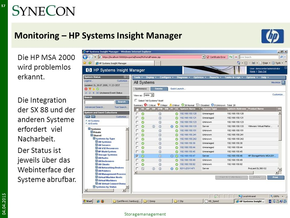 Monitoring – HP Systems Insight Manager Die HP MSA 2000 wird problemlos erkannt.