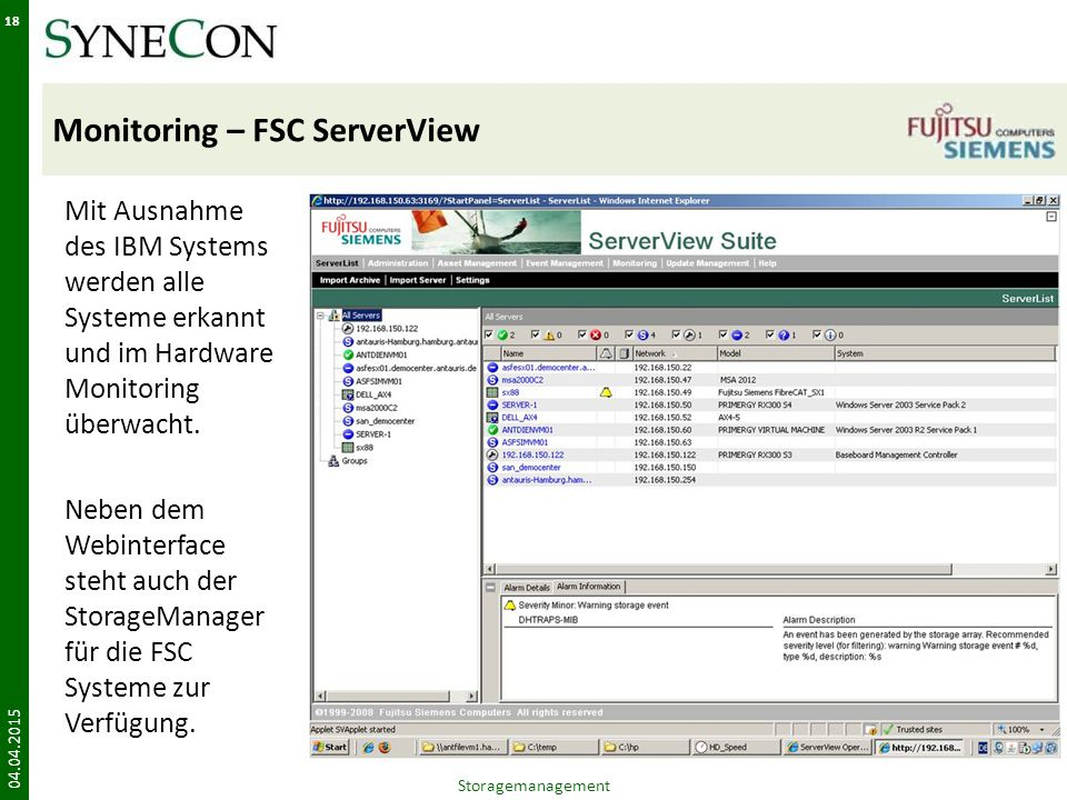Monitoring – FSC ServerView Mit Ausnahme des IBM Systems werden alle Systeme erkannt und im Hardware Monitoring überwacht.