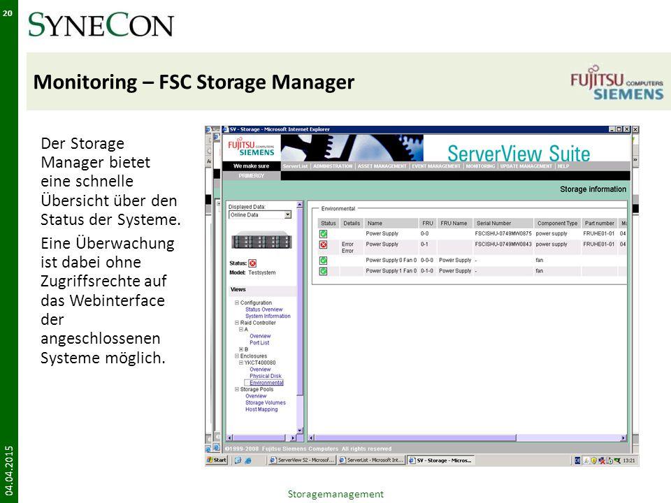 Monitoring – FSC Storage Manager Der Storage Manager bietet eine schnelle Übersicht über den Status der Systeme.