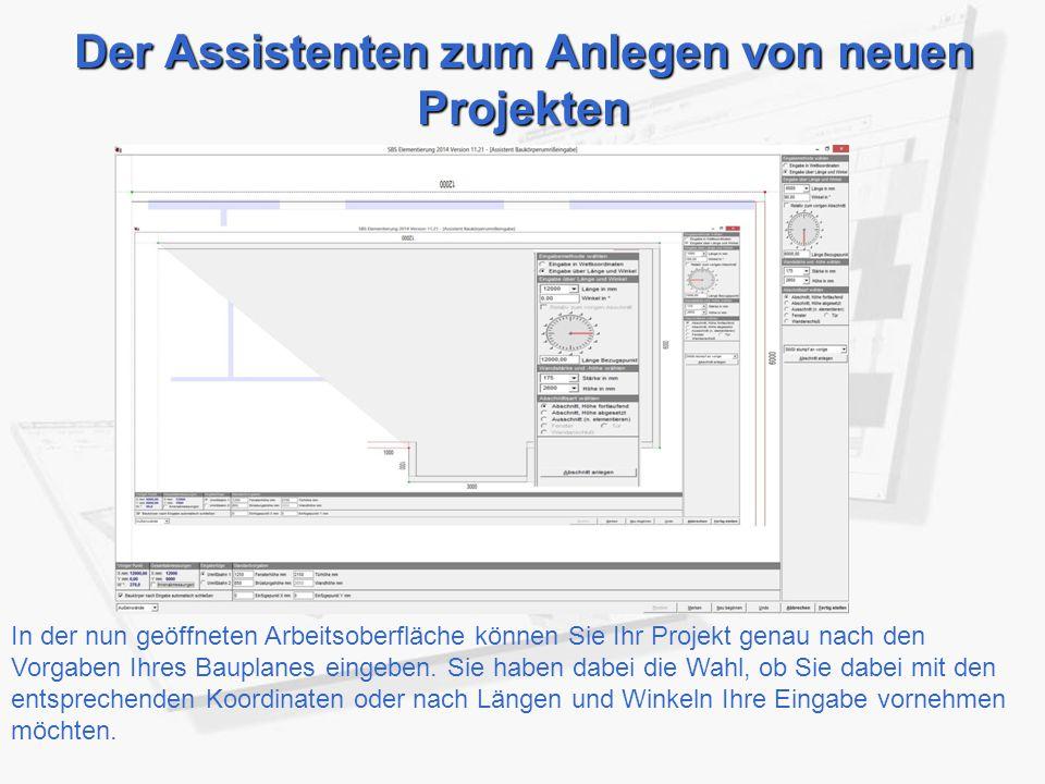 Der Assistenten zum Anlegen von neuen Projekten In der nun geöffneten Arbeitsoberfläche können Sie Ihr Projekt genau nach den Vorgaben Ihres Bauplanes eingeben.