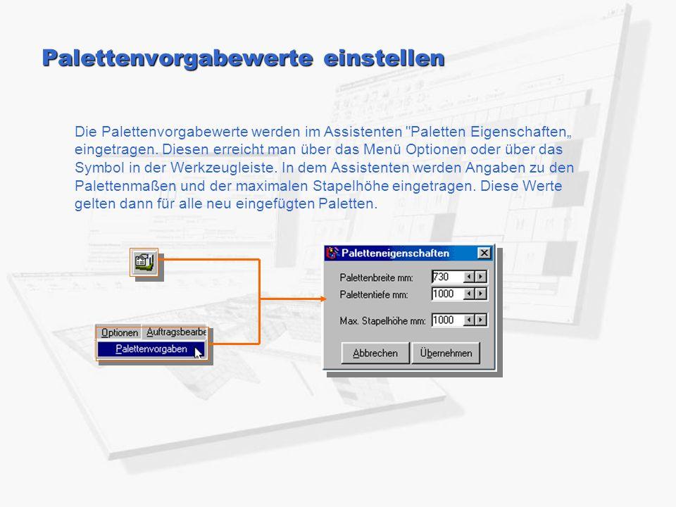 """Die Palettenvorgabewerte werden im Assistenten Paletten Eigenschaften"""" eingetragen."""