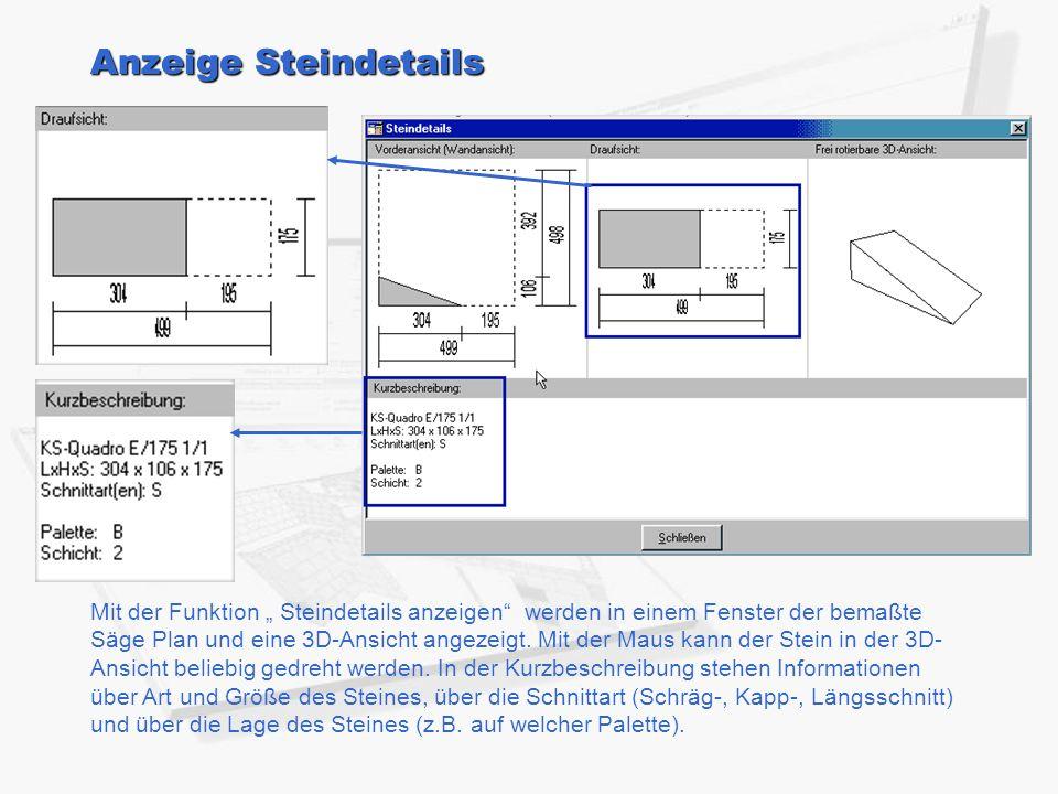 """Anzeige Steindetails Mit der Funktion """" Steindetails anzeigen"""" werden in einem Fenster der bemaßte Säge Plan und eine 3D-Ansicht angezeigt. Mit der Ma"""
