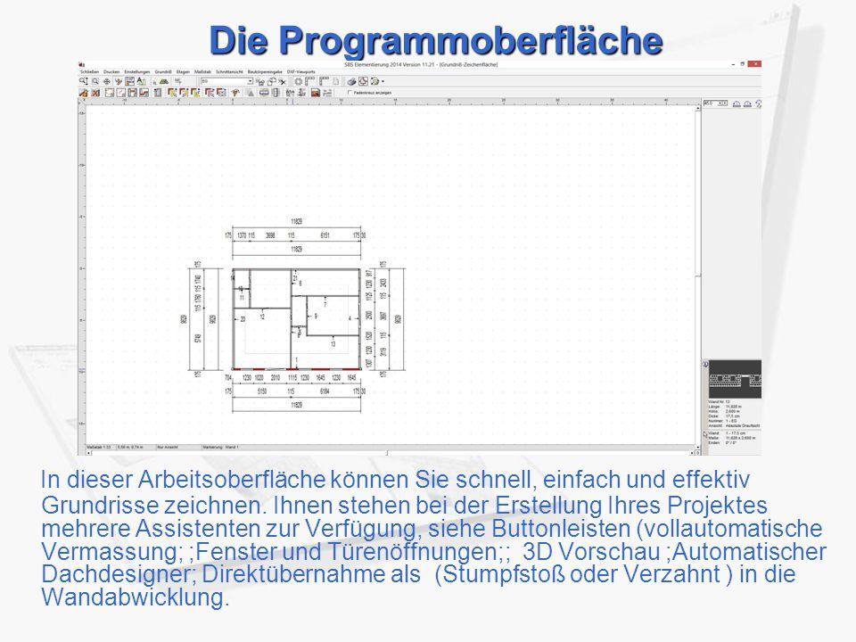 Die Programmoberfläche In dieser Arbeitsoberfläche können Sie schnell, einfach und effektiv Grundrisse zeichnen.