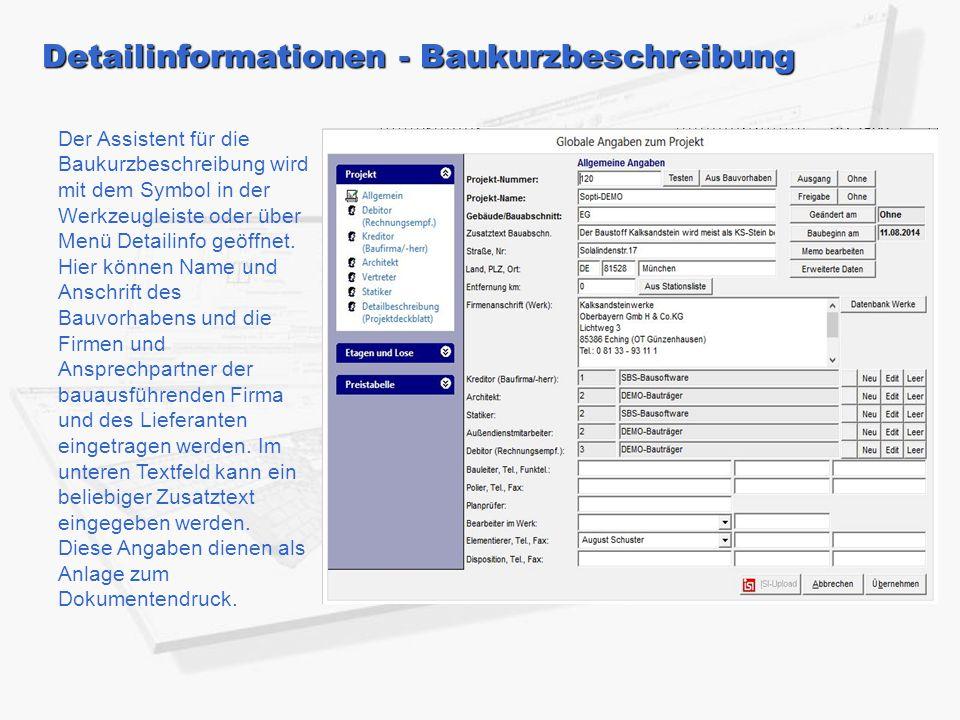 Detailinformationen - Baukurzbeschreibung Der Assistent für die Baukurzbeschreibung wird mit dem Symbol in der Werkzeugleiste oder über Menü Detailinf