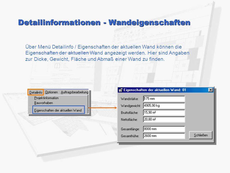 Detailinformationen - Wandeigenschaften Über Menü Detailinfo / Eigenschaften der aktuellen Wand können die Eigenschaften der aktuellen Wand angezeigt werden.