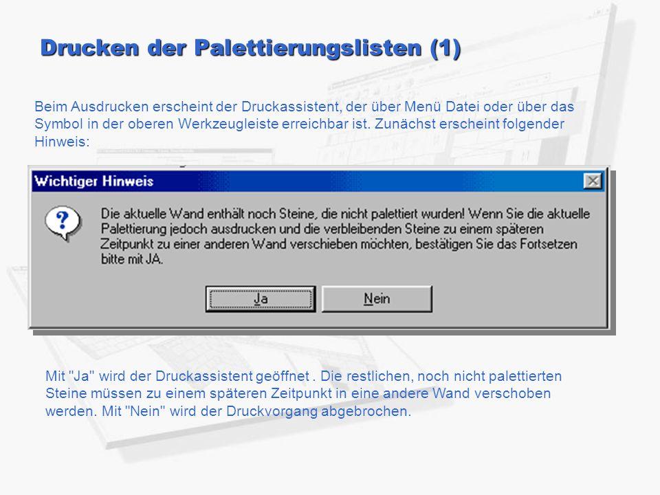 Drucken der Palettierungslisten (1) Beim Ausdrucken erscheint der Druckassistent, der über Menü Datei oder über das Symbol in der oberen Werkzeugleiste erreichbar ist.