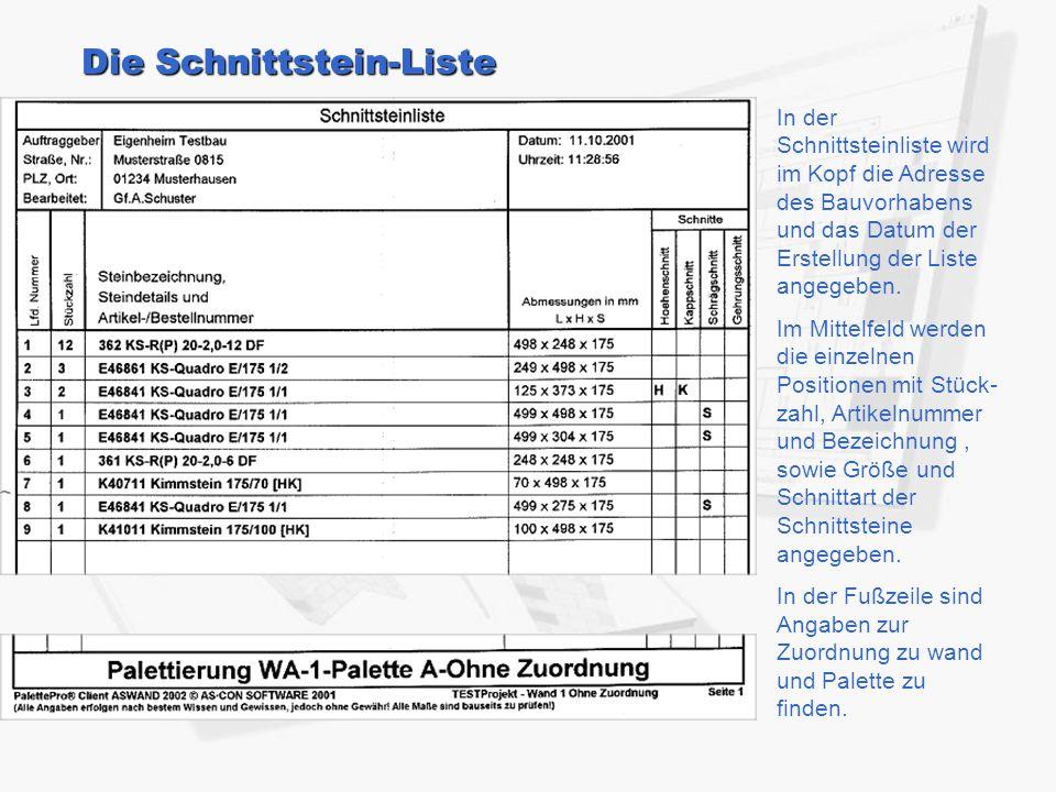 Die Schnittstein-Liste In der Schnittsteinliste wird im Kopf die Adresse des Bauvorhabens und das Datum der Erstellung der Liste angegeben. Im Mittelf