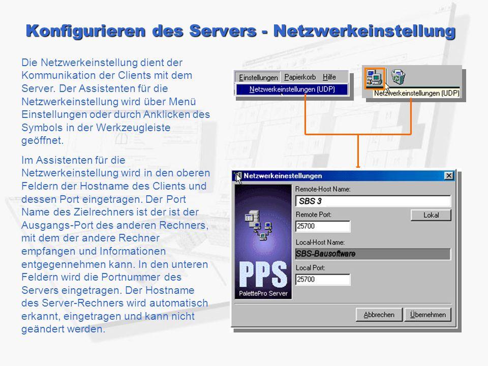 Konfigurieren des Servers - Netzwerkeinstellung Die Netzwerkeinstellung dient der Kommunikation der Clients mit dem Server. Der Assistenten für die Ne