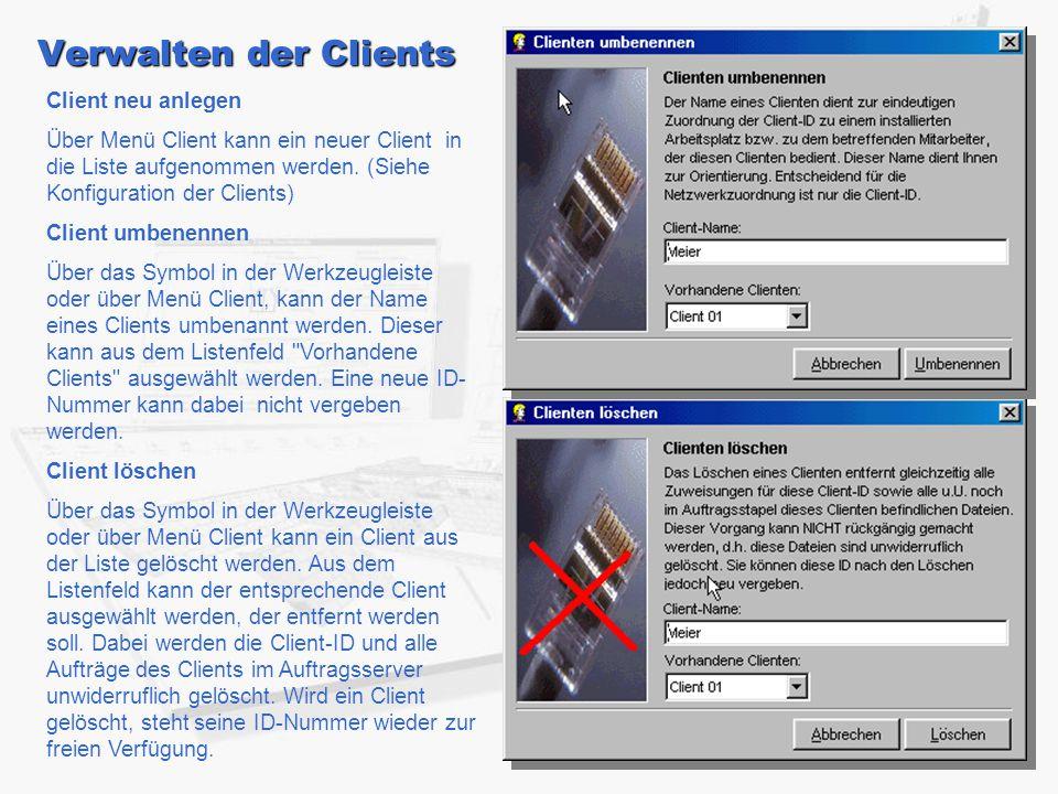 Verwalten der Clients Client neu anlegen Über Menü Client kann ein neuer Client in die Liste aufgenommen werden. (Siehe Konfiguration der Clients) Cli
