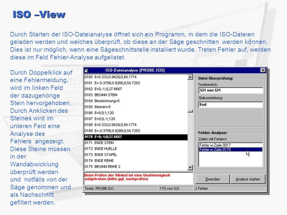ISO –View Durch Starten der ISO-Dateianalyse öffnet sich ein Programm, in dem die ISO-Dateien geladen werden und welches überprüft, ob diese an der Säge geschnitten werden können.