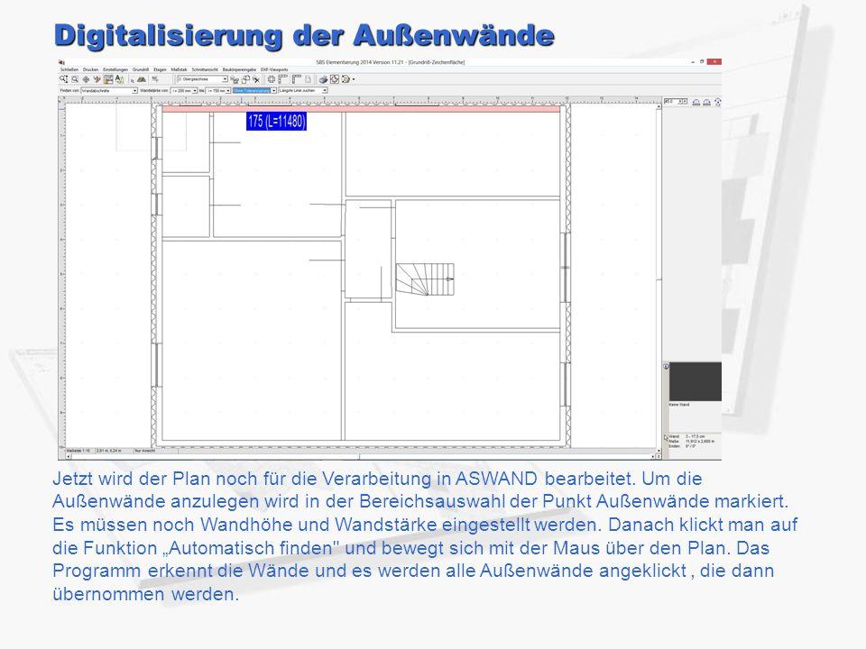 Jetzt wird der Plan noch für die Verarbeitung in ASWAND bearbeitet. Um die Außenwände anzulegen wird in der Bereichsauswahl der Punkt Außenwände marki