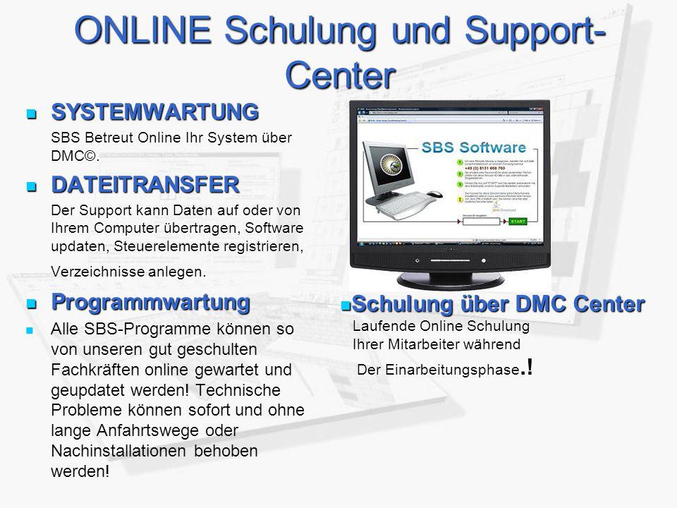 ONLINE Schulung und Support- Center SYSTEMWARTUNG SYSTEMWARTUNG SBS Betreut Online Ihr System über DMC©. SBS Betreut Online Ihr System über DMC©. DATE