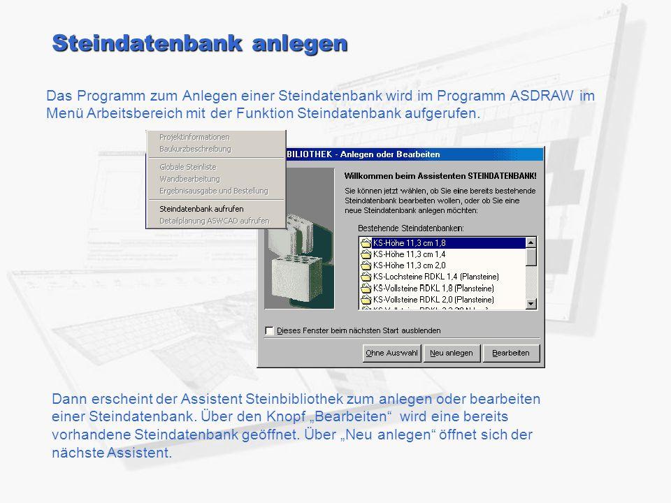 Steindatenbank anlegen Das Programm zum Anlegen einer Steindatenbank wird im Programm ASDRAW im Menü Arbeitsbereich mit der Funktion Steindatenbank aufgerufen.