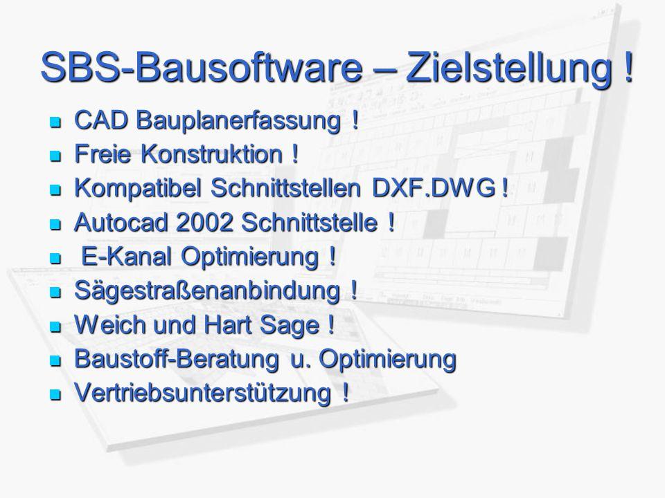 SBS-Bausoftware – Zielstellung ! CAD Bauplanerfassung ! CAD Bauplanerfassung ! Freie Konstruktion ! Freie Konstruktion ! Kompatibel Schnittstellen DXF