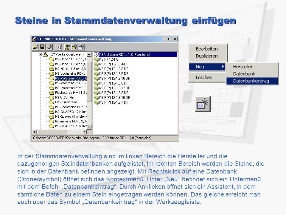 Steine in Stammdatenverwaltung einfügen In der Stammdatenverwaltung sind im linken Bereich die Hersteller und die dazugehörigen Steindatenbanken aufge