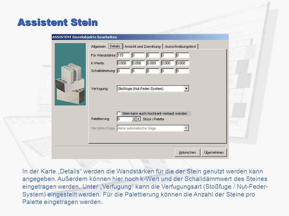 """Assistent Stein In der Karte """"Details"""" werden die Wandstärken für die der Stein genutzt werden kann angegeben. Außerdem können hier noch k-Wert und de"""