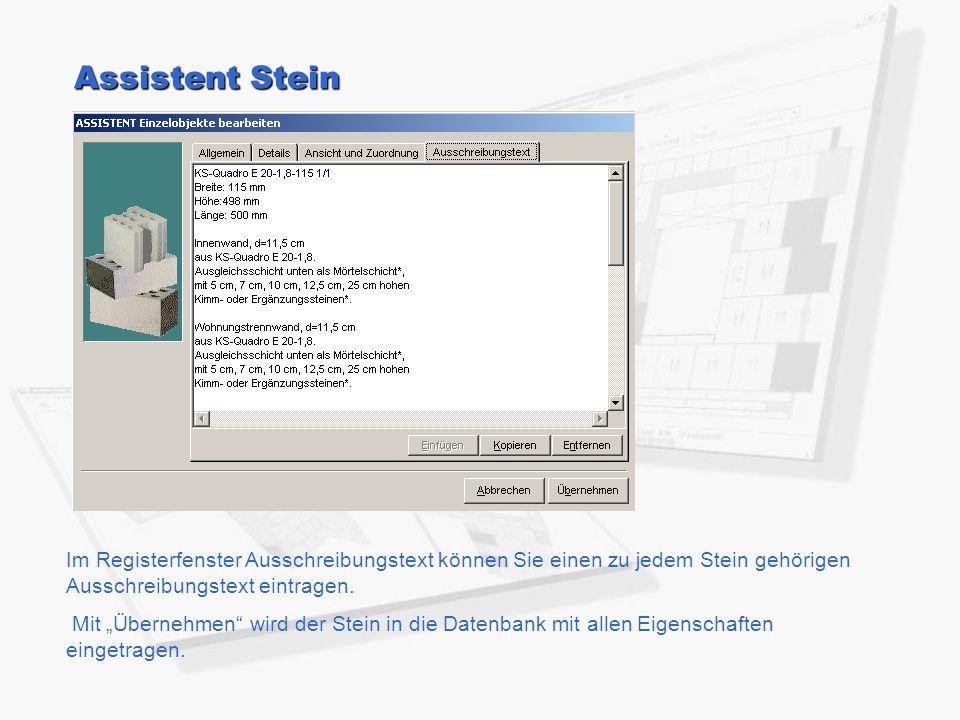 """Assistent Stein Im Registerfenster Ausschreibungstext können Sie einen zu jedem Stein gehörigen Ausschreibungstext eintragen. Mit """"Übernehmen"""" wird de"""