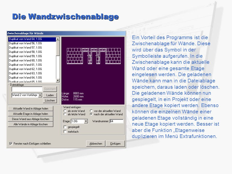 Die Wandzwischenablage Ein Vorteil des Programms ist die Zwischenablage für Wände. Diese wird über das Symbol in der Symbolleiste aufgerufen. In die Z