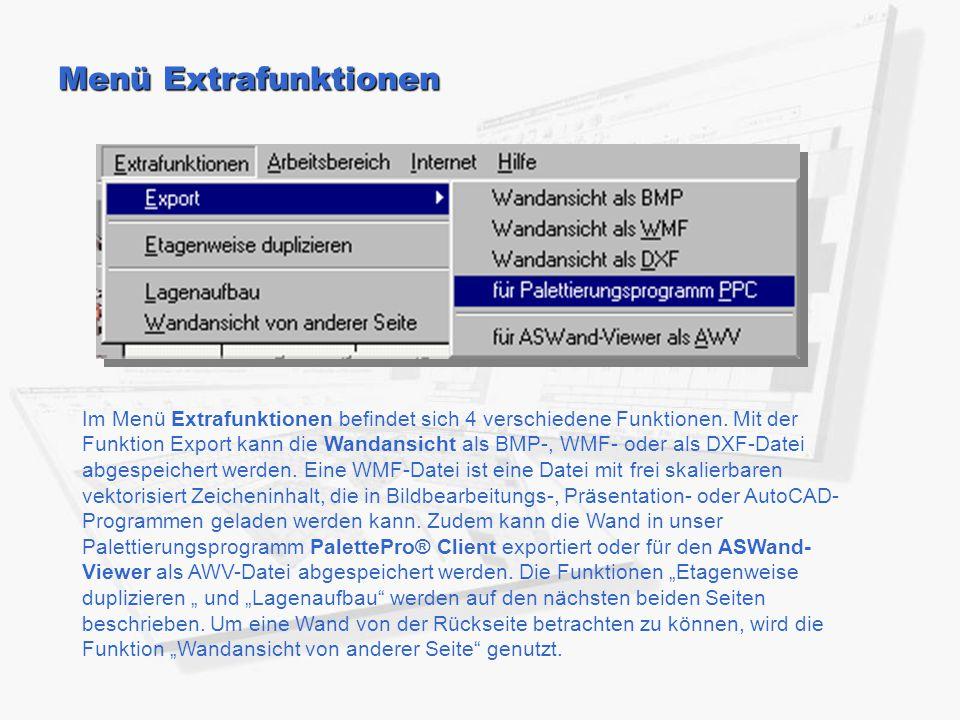 Menü Extrafunktionen Im Menü Extrafunktionen befindet sich 4 verschiedene Funktionen. Mit der Funktion Export kann die Wandansicht als BMP-, WMF- oder