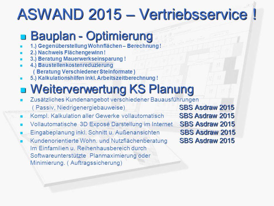 ASWAND 2015 – Vertriebsservice ! Bauplan - Optimierung Bauplan - Optimierung 1.) Gegenüberstellung Wohnflächen – Berechnung ! 2.) Nachweis Flächengewi