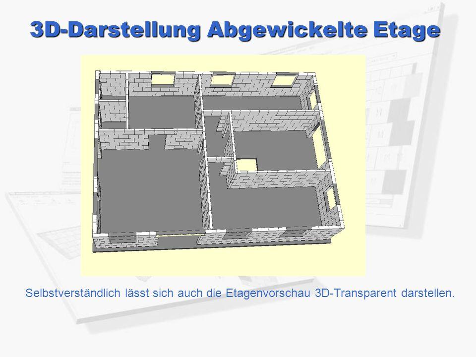3D-Darstellung Abgewickelte Etage Selbstverständlich lässt sich auch die Etagenvorschau 3D-Transparent darstellen.