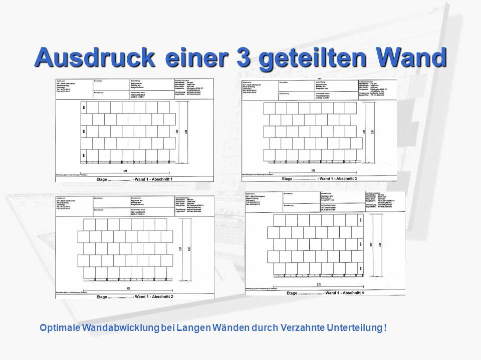 Ausdruck einer 3 geteilten Wand Optimale Wandabwicklung bei Langen Wänden durch Verzahnte Unterteilung !
