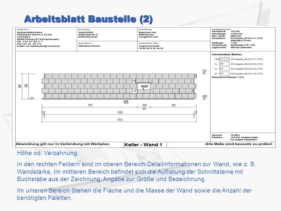 Arbeitsblatt Baustelle (2) In der Kopfzeile des Arbeitsblattes stehen der Name des Bauvorhaben und Angaben zur Bauausführung. Höhe od. Verzahnung. In