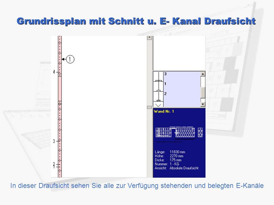 Grundrissplan mit Schnitt u. E- Kanal Draufsicht In dieser Draufsicht sehen Sie alle zur Verfügung stehenden und belegten E-Kanäle