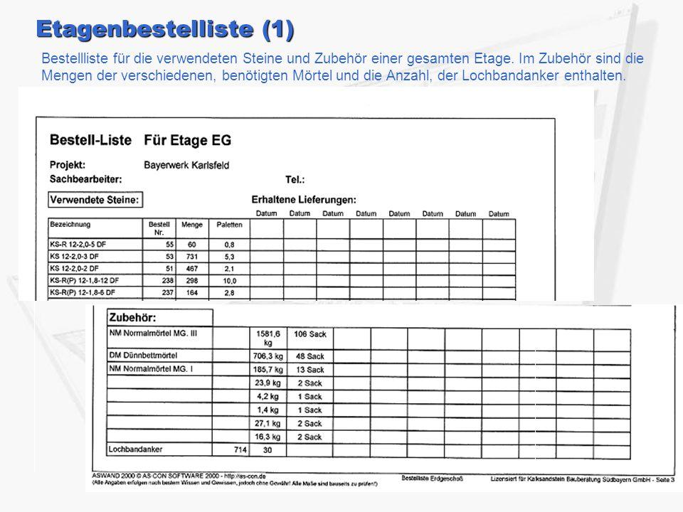 Etagenbestelliste (1) Bestellliste für die verwendeten Steine und Zubehör einer gesamten Etage. Im Zubehör sind die Mengen der verschiedenen, benötigt