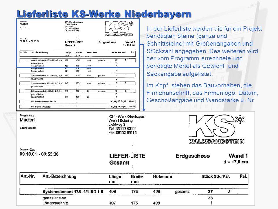 Lieferliste KS-Werke Niederbayern In der Lieferliste werden die für ein Projekt benötigten Steine (ganze und Schnittsteine) mit Größenangaben und Stückzahl angegeben.