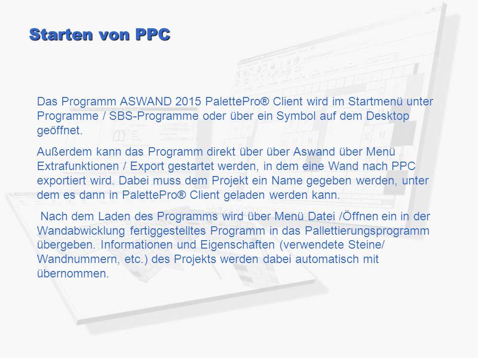 Starten von PPC Das Programm ASWAND 2015 PalettePro® Client wird im Startmenü unter Programme / SBS-Programme oder über ein Symbol auf dem Desktop geöffnet.
